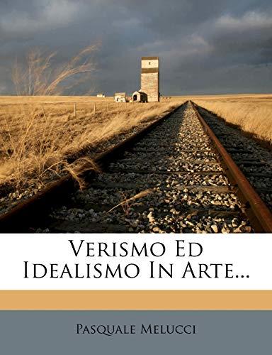 Verismo Ed Idealismo in Arte...