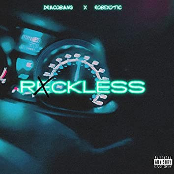 RECKLESS (feat. Rob Exotic)