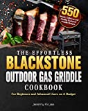 The Effortless Blackstone Outdoor Gas Griddle Cookbook: 550 Simple, Delicious and Healthy Backyard Griddle Recipes for Beginners and Advanced Users on A Budget
