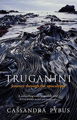 Truganini: Journey through the apocalypse (English Edition)