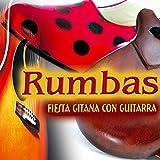 Rumbas. La Mejor Rumba. Música Típica de España. Fiesta Gitana Con Guitarra