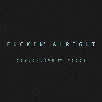 Fuckin' Alright