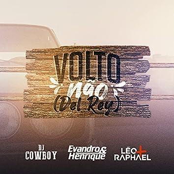 Volto Não (feat. Léo & Raphael) [Del Rey Remix]