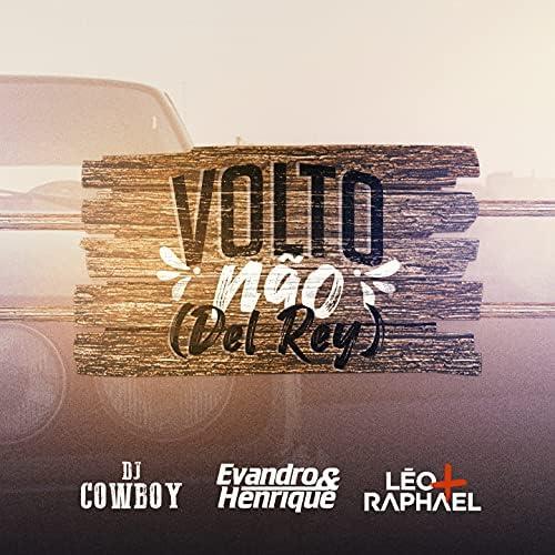 Evandro & Henrique & DJ Cowboy feat. Léo & Raphael