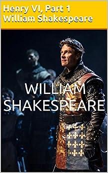 [William Shakespeare]のWilliam Shakespeare: Henry VI, Part 1 (English Edition)