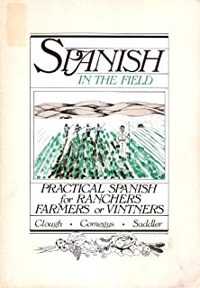 Spanish in the field: Practical Spanish for ranchers, farmers, or vintners
