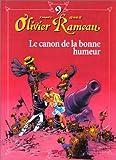 Olivier Rameau, tome 9 - Le canon de la bonne humeur