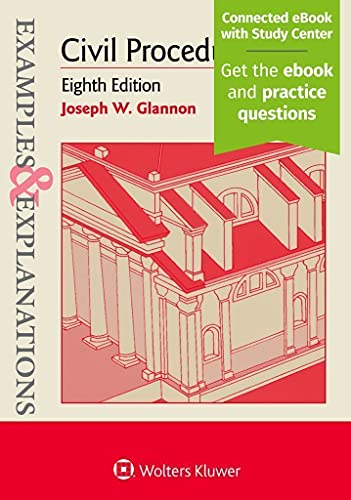 Compare Textbook Prices for Examples & Explanations: Civil Procedure 8 Edition ISBN 9781454894025 by Glannon, Joseph W.