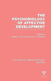 The Psychobiology of Affective Development (PLE: Emotion)