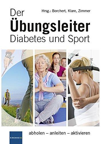 Der Übungsleiter Diabetes und Sport: abholen - anleiten - aktivieren