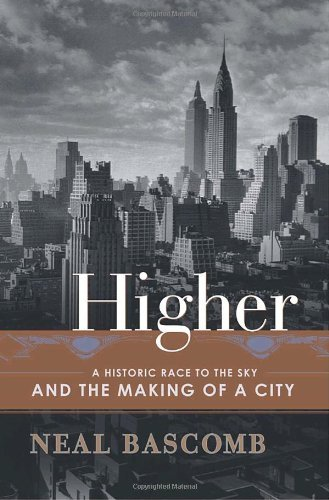 Higher: A Historic Race to the Sky and the Making of a City (English Edition)