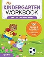 My Kindergarten Workbook: 101 Games and Activities to Support Kindergarten Skills (My Workbook)