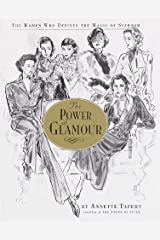 The Power of Glamour: The Women Who Defined the Magic of Stardom Hardcover