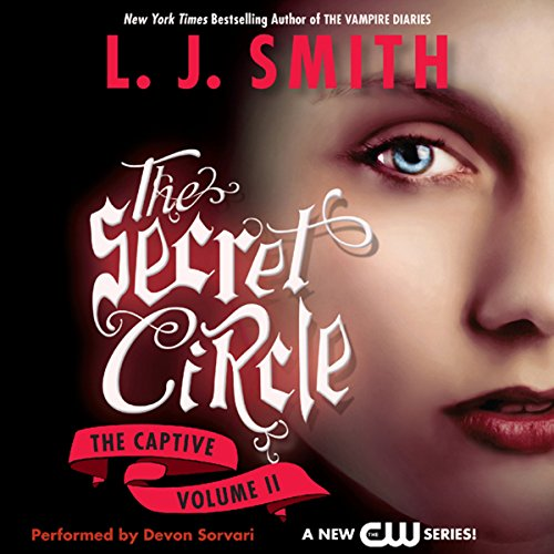 Secret Circle, Volume II: The Captive audiobook cover art