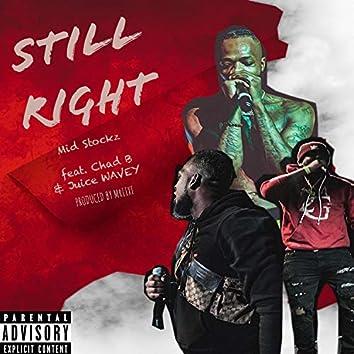 Still Right (feat. Chad B & Juice Wavey)