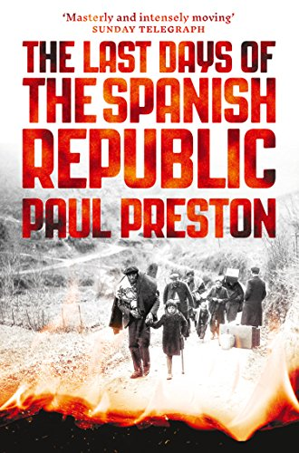 The Last Days of the Spanish Republic (English Edition)