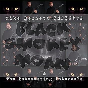 Black Smokey Moan