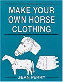 Make Your Own Horse Clothing - Jean Perry