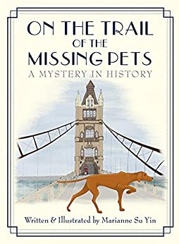On the Trail of the Missing Pets by [Marianne  Su Yin]