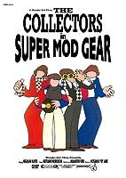 THE COLLECTORS in SUPER MOD GEAR [DVD]