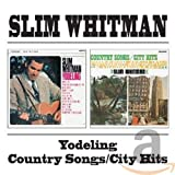 Songtexte von Slim Whitman - Yodeling: Country Songs/City Hits