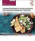 Manual. Elaboraciones básicas y platos elementales con pescados, crustáceos y moluscos (UF0067). Certificados de profesionalidad. Cocina (HOTR0408)