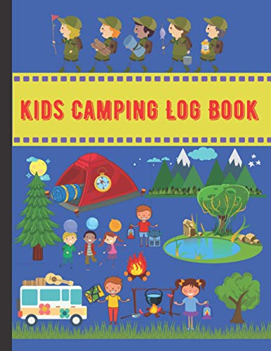 Kids Camping Log Book: A Campsite Journal to Log All Camping Activities for Kids   Perfect Journal/Camping Diary, Gift for Camper Kids Who Enjoy Camping