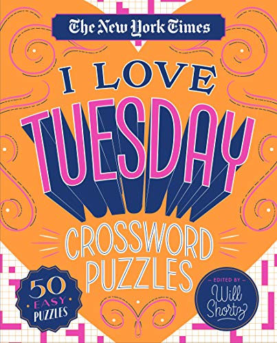 The New York Times I Love Tuesday Crossword Puzzles: 50 Easy Puzzles