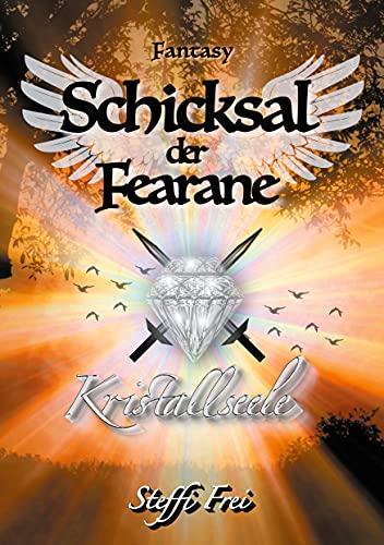 Schicksal der Fearane 3: Kristallseele (Schicksal der Fearane - Trilogie) (German Edition)