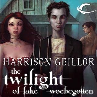 The Twilight of Lake Woebegotten audiobook cover art