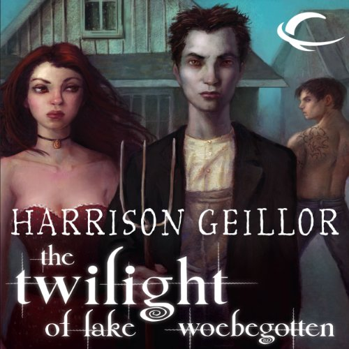 The Twilight of Lake Woebegotten audiobook cover art