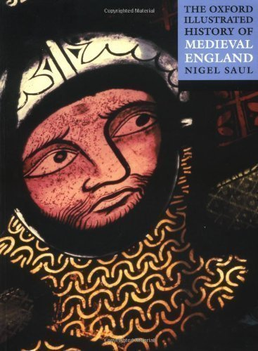 The Oxford Illustrated History of Medieval England (Oxford Illustrated Histories) published by Oxford University Press, USA (2001)