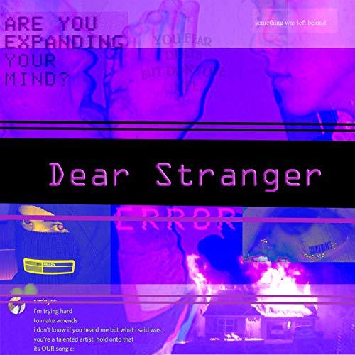 Dear Stranger by BVG (feat. Ayh Okay & Quillko by BVG)