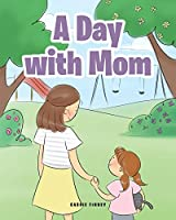 A Day with Mom