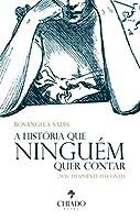 A história que ninguém quer contar (Portuguese Edition)