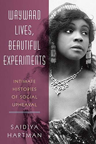 Wayward Lives Beautiful Experiments Intimate Histories of Social Upheaval product image