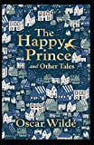 The happy prince and other tales : A (classics illustrated) edition