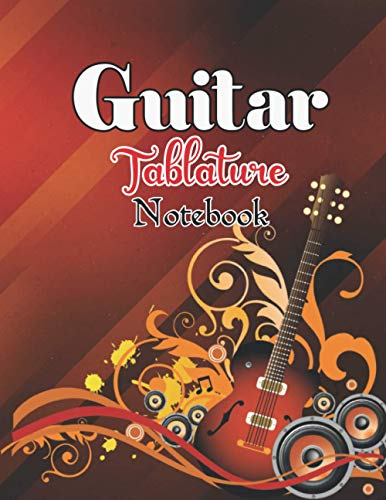 Guitar Tablature Notebook: A cool Guitar Tab sheet music notebook for budding musicians and songwriters