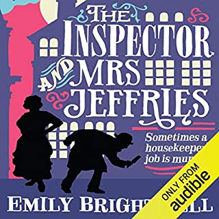The Inspector and Mrs Jeffries     Mrs Jeffries, Book 1              By:                                                                                                                                 Emily Brightwell                               Narrated by:                                                                                                                                 Deryn Edwards                      Length: 6 hrs and 13 mins     38 ratings     Overall 3.6