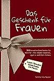 Das Geschenk für Frauen: 360 kreative Geschenke für Männer - Nie wieder ideenlos, egal zu welchem Anlass - Inhalt: Besondere Geschenkideen für Männer