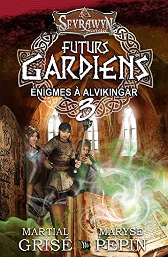 Seyrawyn Futurs Gardiens T.3 - Énigmes à Alvikingar (French Edition)