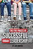 The Five Phases of Successful Urban Leadership (K-8)