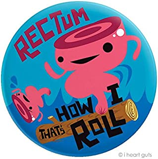 I Heart Guts How I Roll - Rectum Magnet