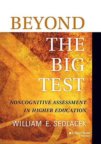 Beyond The Big Test Noncognitive Assessment In Higher Education