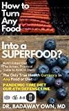 AntiOXidant Diet©, The Annex, A Practical Highway Guide to AntiOX Diet©: How To Turn Any Food Into A SuperFood? How Much NORMAL Food Is Needed To Convert ... Diet/Lifestyle Book 2) (English Edition)