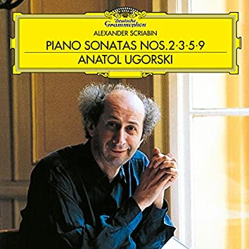 Scriabin: Piano Sonatas Nos. 2, 3, 5, 9