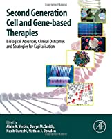 Second Generation Cell and Gene-Based Therapies: Biological Advances, Clinical Outcomes and Strategies for Capitalisation