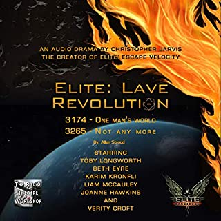Elite: Lave Revolution     An Official Elite Dangerous Novel (The Lave Trilogy, Book 1)              By:                                                                                                                                 Allen Stroud                               Narrated by:                                                                                                                                 Toby Longworth,                                                                                        Beth Eyre,                                                                                        Karim C Kronfli,                   and others                 Length: 5 hrs and 15 mins     6 ratings     Overall 4.5