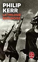 La Trilogie Berlinoise: L'Ete de Cristal/La Pale Figure/Un Requiem Allemand (Le Livre de Poche) by Kerr, Philip (2010) Mass Market Paperback