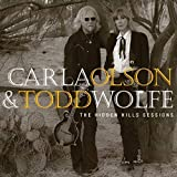 Songtexte von Carla Olson & Todd Wolfe - The Hidden Hills Sessions
